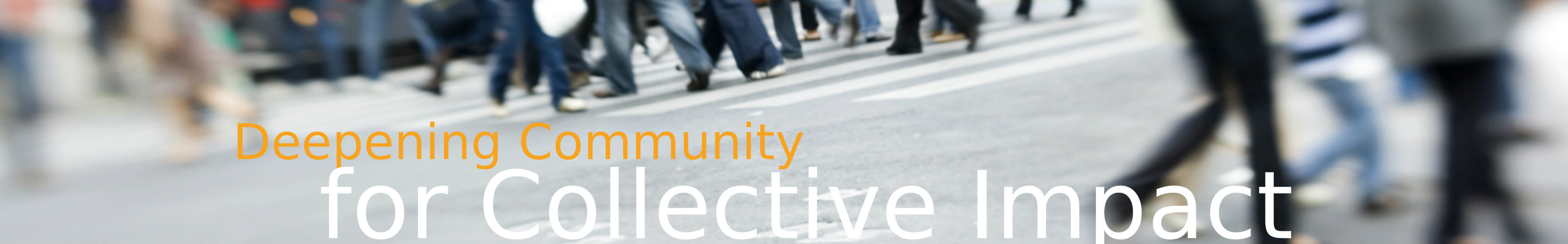 Deepening Community for Collective Impact