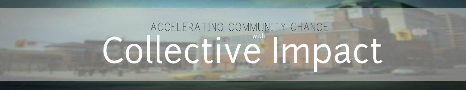 Collective Impact & Community Change